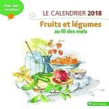 Le calendrier fruits et légumes au fil des mois : Avec des recettes !