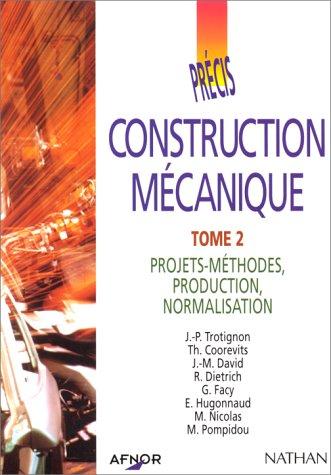 AFNOR Précis construction mécanique, tome 2 : Projets, méthodes production normalisation