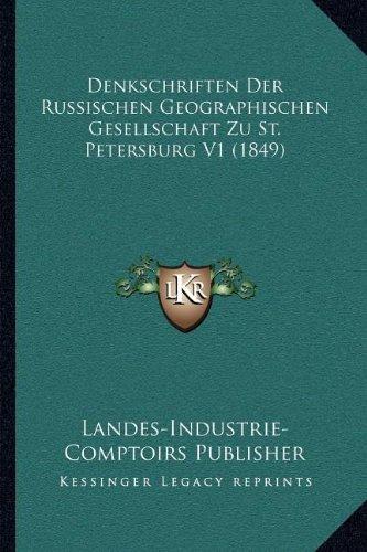 Denkschriften Der Russischen Geographischen Gesellschaft Zu St. Petersburg V1 (1849)