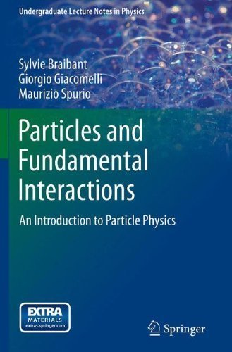 Particles and Fundamental Interactions: An Introduction to Particle Physics (Undergraduate Lecture Notes in Physics) Paperback ¨C November 15, 2011