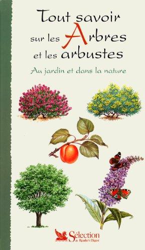 Tout savoir sur les arbres et arbustes au jardin et dans la nature