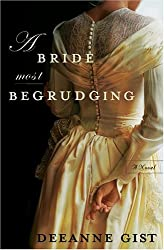 [(A Bride Most Begrudging)] [by: Deeanne Gist]