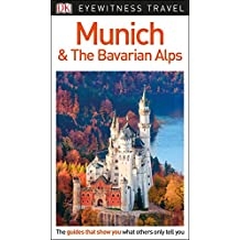 DK Eyewitness Travel Guide Munich and the Bavarian Alps (English Edition)