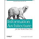 Information Architecture for the World Wide Web: Designing Large-scale Web Sites 1st edition by Morville, Peter, Rosenfeld, Louis (1998) Paperback
