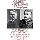 W.S Gilbert & Arthur Sullivan - The Pirates of Penzance: or The Slave of Duty