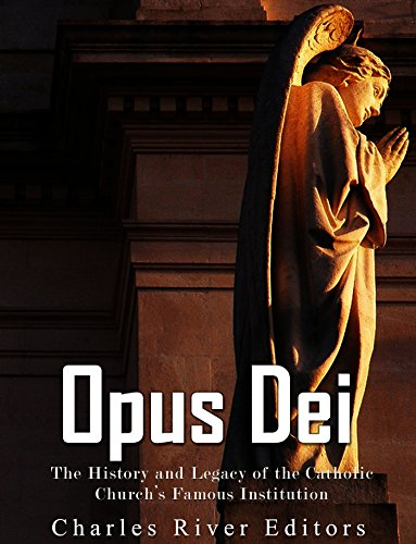 opus-dei-the-history-and-legacy-of-the-catholic-churchs-famous-institution-english-edition