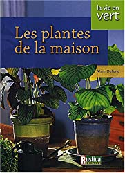Les plantes de la maison (La Vie en Vert)