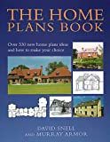 The Home Plans Book: Over 330 new home plans ideas and how to make your choice