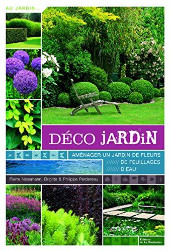 Déco jardin - Aménager un jardin de fleurs, de feuillages, d'eau