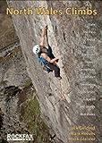 NORTH WALES CLIMBS - Rockfax Rock Climbing Guidebook by Jack Geldard, Mark Reeves, Mark Glaister (2013) Paperback