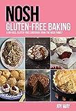 NOSH Gluten-Free Baking: Another No-Fuss, Gluten-Free Cookbook from the NOSH Family