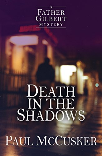 Death in the Shadows (A Father Gilbert Mystery, Band 2)