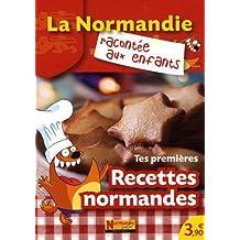 Tes premières recettes normandes : Volume 1