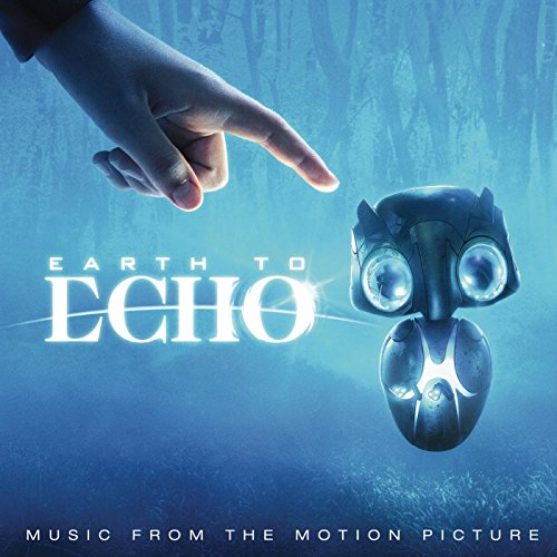 Earth to Echo (Music from the ...