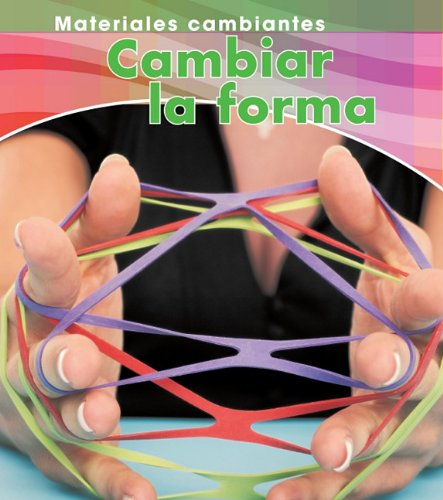 Cambiar La Forma (Materiales cambiantes / Changing Materials)