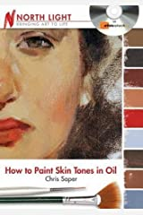 How to Paint Skin Tones in Oil by Chris Saper (January 11,2012) DVD