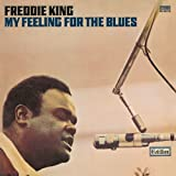 Songtexte von Freddie King - My Feeling for the Blues