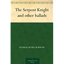 The Serpent Knight and other ballads