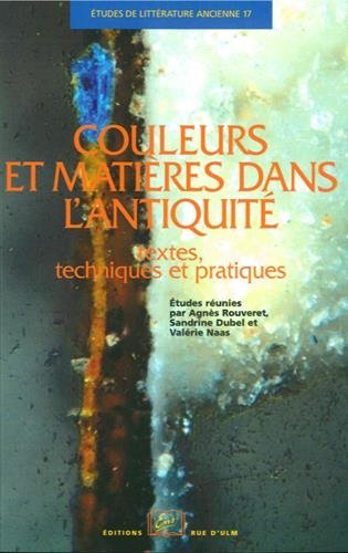 Couleurs et matières dans l'Antiquité : Textes, techniques et pratiques