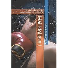 Mai Mollare !: Never Give Up ! Guida motivazionale per HO.RE.CA (Smart Books, Band 2)