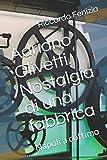 Adriano Olivetti. Nostalgia di una fabbrica: Napoli a cottimo