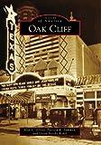 Oak Cliff (TX) (Images of America) by Alan C. Elliott (2009-04-27)