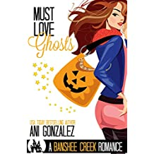 Must Love Ghosts: A Haunted Town Romance (Banshee Creek Book 1) (English Edition)