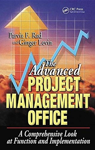[(The Advanced Project Management Office: A Comprehensive Look at Function and Implementation)] [by: P.F. Rad]