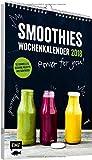 Smoothies Wochenkalender 2018 - Power for you!: 52 schnelle & gesunde Rezepte aus dem Mixer