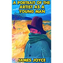 A Portrait Of The Artist As A Young Man: By James Joyce (Illustrated) + FREE  The Legend Of Sleepy Hollow