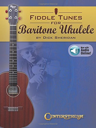 Fiddle Tunes for Baritone Ukulele by Dick Sheridan (2015-10-01)