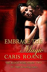 Embrace the Magic (The Blood Rose Series) (Volume 2) by Caris Roane (2014-10-29)