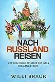 Nach Russland Reisen: Der praktische Ratgeber für Ihren Russland-Besuch