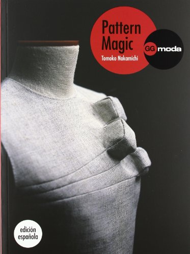 Pattern magic I : la magia del patronaje por Tomoko Nakamichi