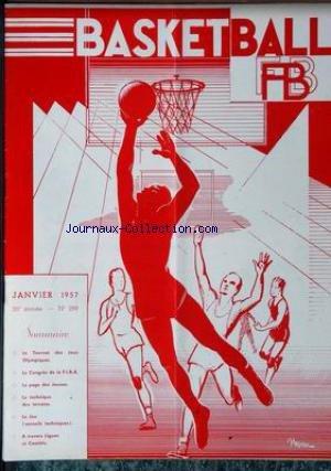 BASKET BALL [No 299] du 01/01/1957 - LE TOURNOI DES JEUX OLYMPIQUES - LE CONGRES DE LA F.I.B.A. - LES JEUNES - LA TECHNIQUE.