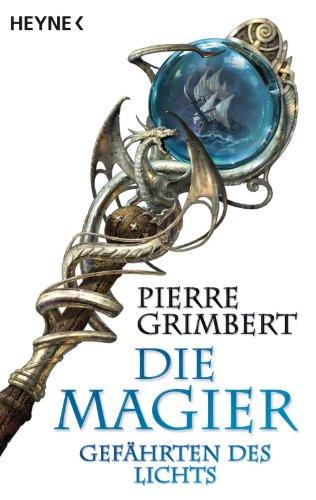 Buchseite und Rezensionen zu 'Gefährten des Lichts: Die Magier 1 - Roman' von Pierre Grimbert