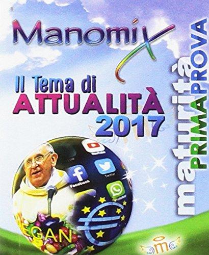 Manomix. Il tema di attualità 2017