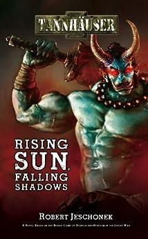 Tannhauser: Rising Sun, Falling Shadows (English Edition) von [Jeschonek, Robert]
