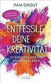 Entfessle deine Kreativität: 52 Projekte für ein kreatives Leben