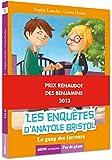 Les enquêtes d'Anatole Bristol - Le gang des farceurs - PRIX RENAUDOT DES BENJAMINS 2013...