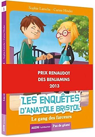 Les enquêtes d'Anatole Bristol - Le gang des farceurs - PRIX RENAUDOT DES BENJAMINS 2013