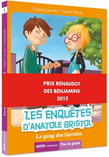 les-enquetes-danatole-bristol-le-gang-des-farceurs-prix-renaudot-des-benjamins-2013