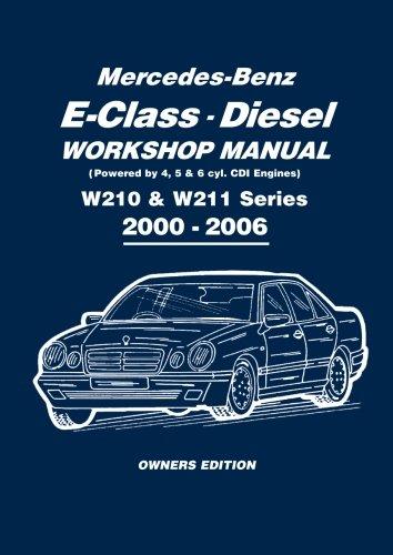 Mercedes-Benz E-Class Diesel Workshop Manual W210 & W211 Series 2000-2006 Owners Edition (Owners Workshop Manual)