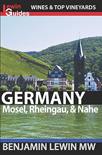 Wines of Germany: Mosel, Rheingau, & Nahe (Guides to Wines and Top Vineyards, Band 14) Top Essen