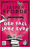 Der Fall Jane Eyre: Roman (Thursday next 1)