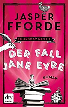 Der Fall Jane Eyre: Roman (Thursday next 1) von [Fforde, Jasper]