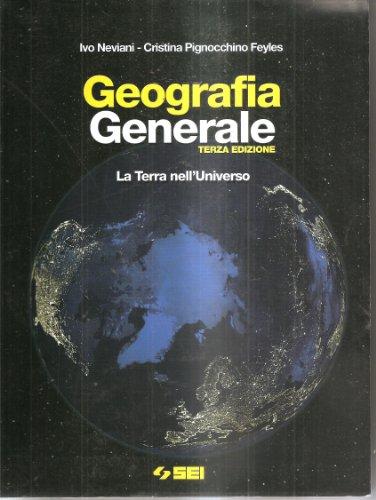 Geografia generale. La terra nell'universo. Con fascicolo per la terza prova dell'esame di Stato. Per le Scuole superiori