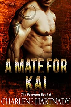 A Mate for Kai (The Program Book 6) by [Hartnady, Charlene]