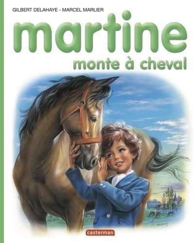 Les Albums De Martine: Martine Monte a Cheval by Gilbert Delahaye (2008-12-05)