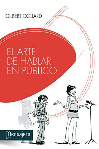 EL ARTE DE HABLAR EN PÚBLICO (Educación y aprendizaje) por GILBERT COLLARD